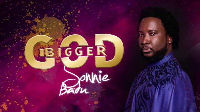 Sonnie Badu - Bigger God Lyrics