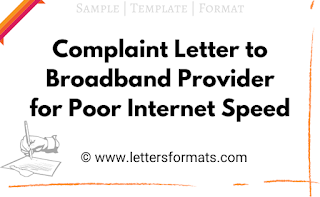 Complaint Letter to Broadband Provider for Poor Internet Speed