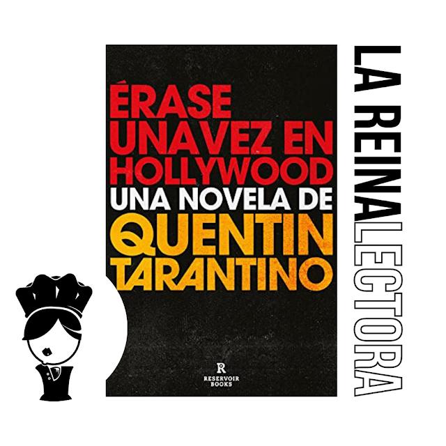 Reseña del libro «Érase una vez en Hollywood» de Quentin Tarantino.