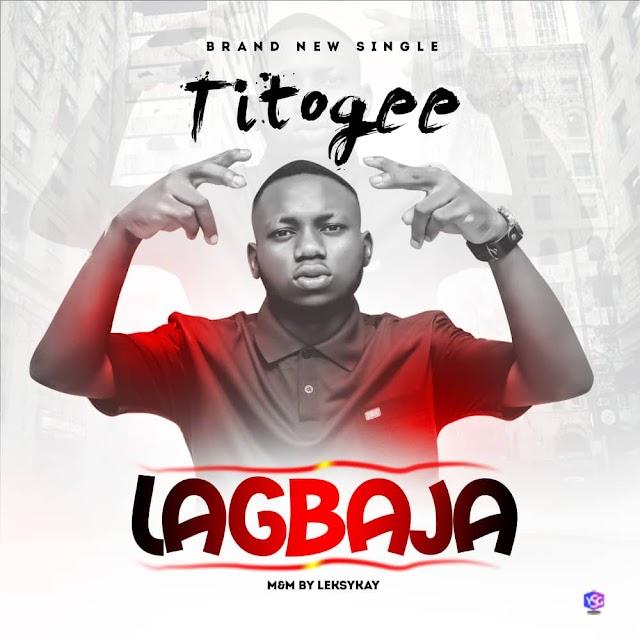 [BangHitz] MUSIC: Titogee – Lagbaja