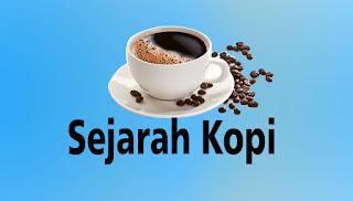 sejarah terlengkap tentang kopi