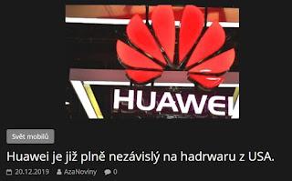 http://azanoviny.wz.cz/2019/12/20/huawei-je-jiz-plne-nezavisla-na-hadrwaru-z-usa/