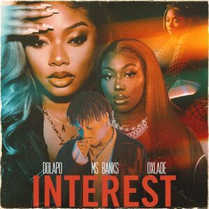 [Music]Dolapo – Interest ft Ms Banks & Oxlade