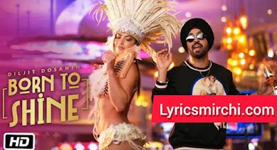 Born To Shine बॉर्न तू शाइन Song Lyrics | Diljit Dosanjh | Latest Punjabi Song 2020