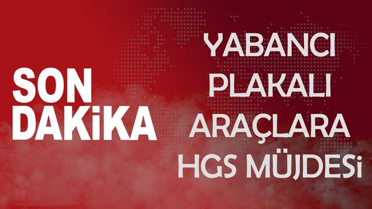 Yabancı Plaka Araç HGS Cezası Ödeme Affı