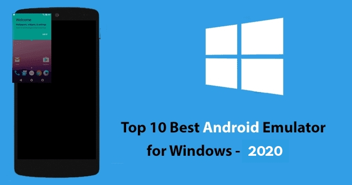 Top 10 Best Android Emulators for Windows – 2020