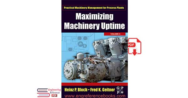 Maximizing Machinery Uptime by Fred K. Geitner and Heinz P. Bloch