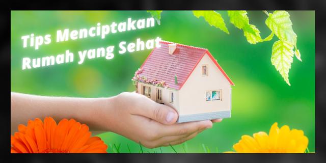 tips menciptakan rumah yang sehat