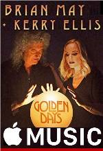 GOLDEN DAYS Brian May Kerry Ellis