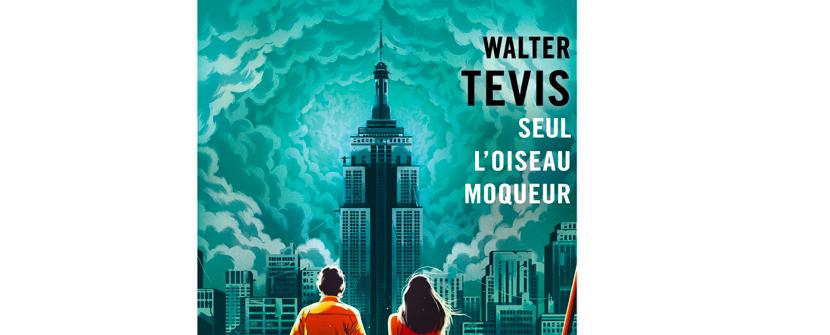 L'oiseau moqueur, Walter Tevis