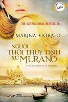 Người Thổi Thủy Tinh Xứ Murano - Marina Fiorato