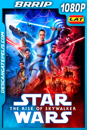 Star Wars: Episodio IX – El ascenso de Skywalker (2019) HD 1080p BRRip Latino – Ingles