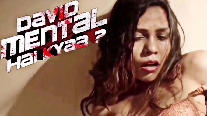 Sejal Shah sexy scene - David Mental Hain Kyaa (2021)