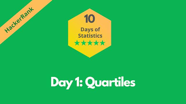 HackerRank Day 1: Quartiles | 10 Days of Statistics problem solution