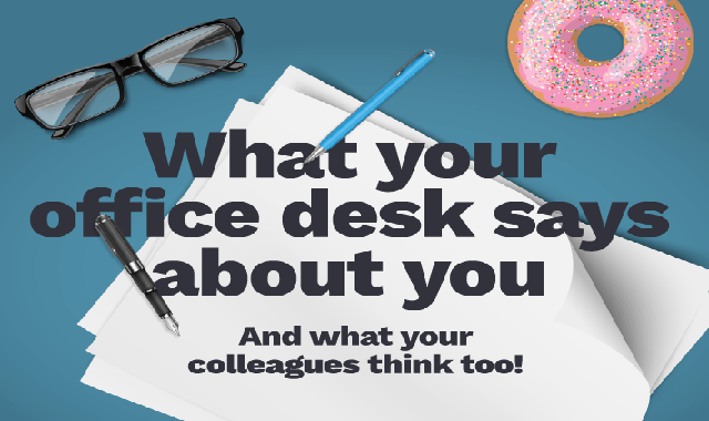 What Your Office Desk Says About You and what your colleagues think too! #infographic