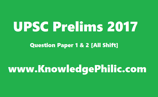 download UPSC CSE 2017 Prelims GS Paper-1 & Paper 2 All Shift with Answer keys PDF Download (18-06-2017)