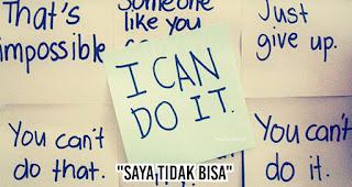 """Mau Sukses? Jangan Pernah Ucapkan """"Saya tidak bisa"""""""
