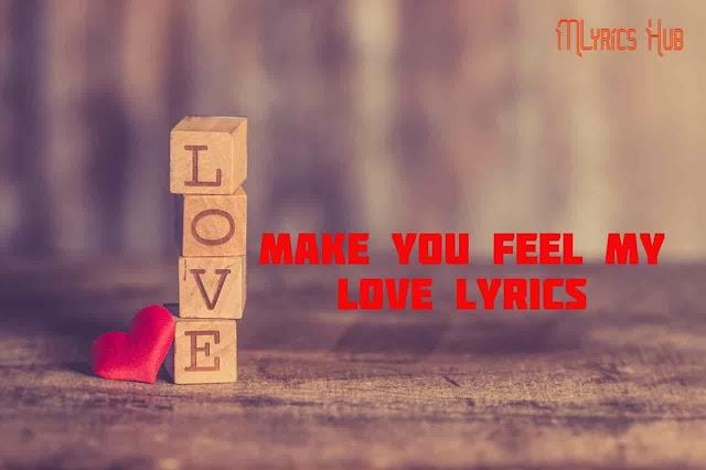 Make You Feel My Love Song Lyrics |Shane Filan