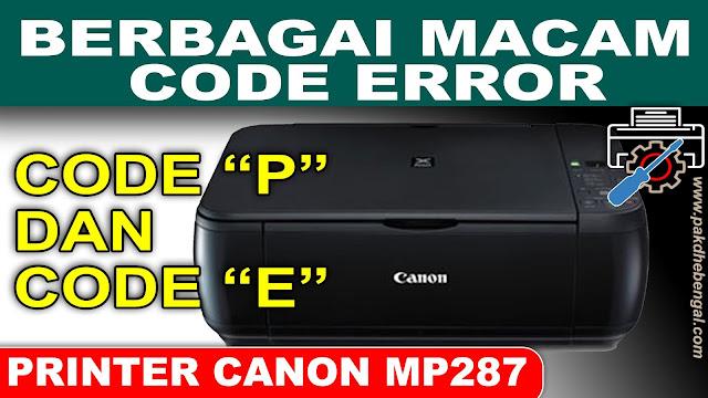 code error printer canon mp287, macam code error printer canon mp287, berbagai macam code error printer canon mp287, kode error printer canon mp287, kode error mp287, kode error printer canon, cara mengatasi printer error, jenis kode error printer canon, jenis code error printer canon