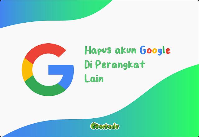 Cara paling gampang hapus akun google di hp lain