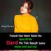 Dard Ho Toh Samjh Lena - Sad Shayari