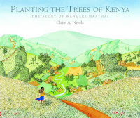 Planting the Trees of Kenya: The Story of Wangari Maathai by Claire A. Nivola