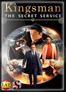 Kingsman: El Servicio Secreto (2014) FULL HD 1080P LATINO/ESPAÑOL/INGLES