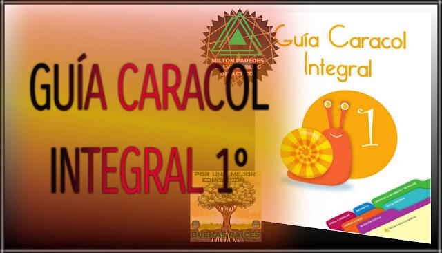 GUÍA CARACOL INTEGRAL -PRIMER GRADO-1°