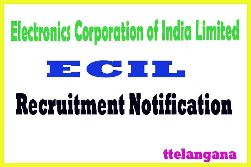 ECIL Electronics Corporation of India Limited Recruitment Notification