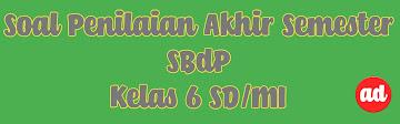 PAS SBdP (SOAL KELAS 6 SD/MI)