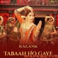Tabaah Ho Gaye (Kalank_2019)