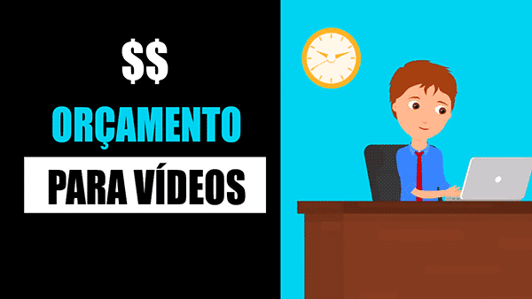 Orçamento para videos