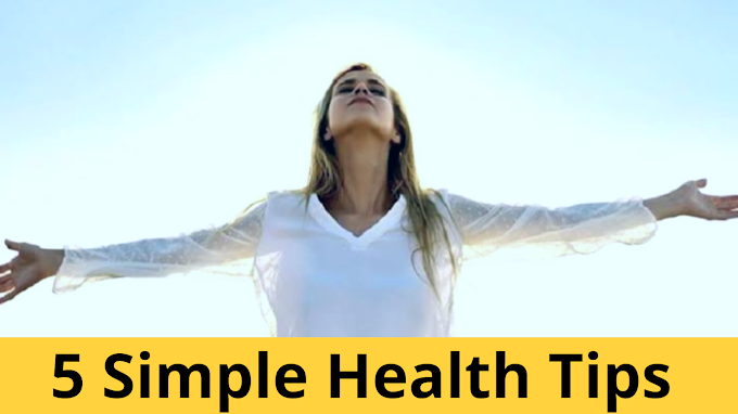 5 Simple Health Tips
