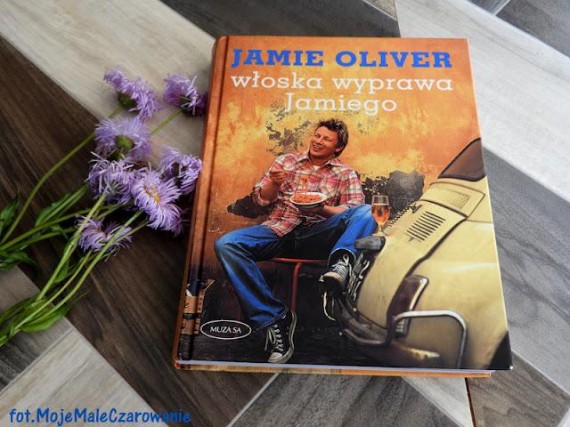 """""""Włoska wyprawa Jamiego - Jamie Oliver - CZYTAJ DALEJ"""
