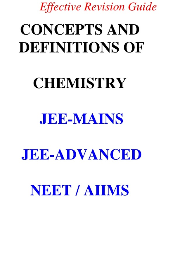 CHEMISTRY:-CONCEPTS AND DEFINITIONS FOR JEE MAINS,JEE ADVANCED AND NEET AIIMS