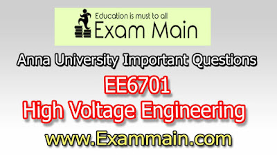 EE6701 High Voltage Engineering | Important  Questions | Question bank | Syllabus | Model and Previous Question papers | Download PDF