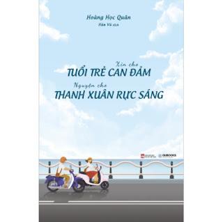 Xin Cho Tuổi Trẻ Can Đảm, Nguyện Cho Thanh Xuân Rực Sáng ebook PDF EPUB AWZ3 PRC MOBI