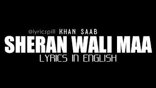 Sheran Wali Maa Lyrics in English Khan Saab