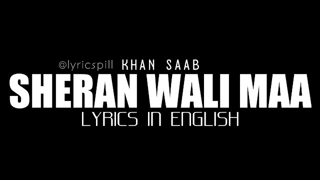 Sheran Wali Maa Lyrics Khan Saab