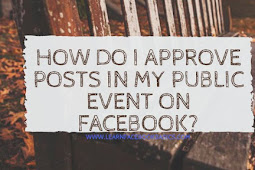 How do I approve posts in my public event on Facebook?
