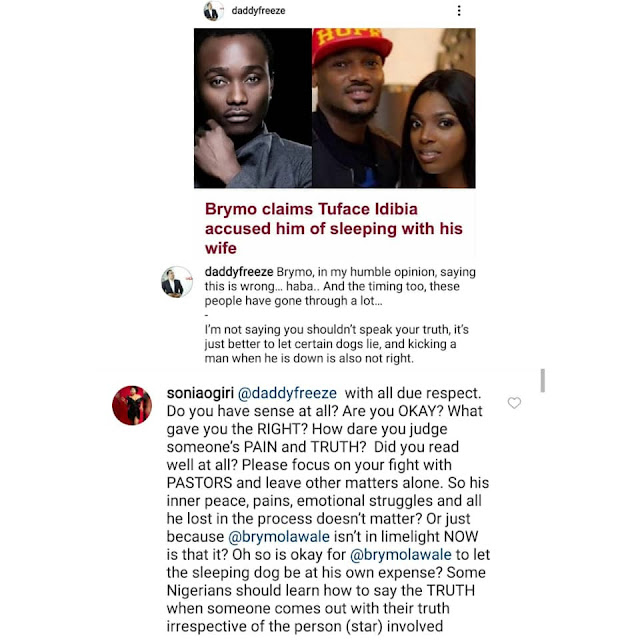 Do you have sense at all??- Actress Sonia Ogiri slams Daddy freeze for Interfering between Brymo and 2Face issue