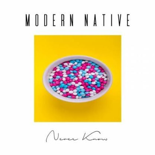 Modern Native Unveils new single 'Never Know'