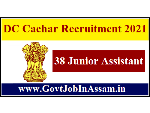 DC Office Cachar Recruitment 2021 :: Apply Online For 38 Junior Assistant Vacancy