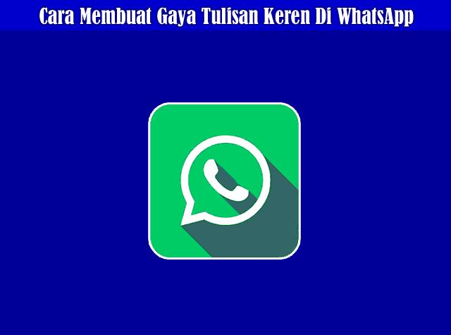 Cara Membuat Tulisan Warna, Tebal, Miring, Coret, dan Gaya Lainnya Di Whatsapp