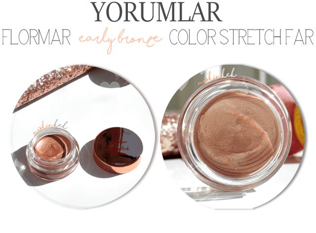 flormar-color-stretch-eyeshadow-early-bronze-krem-far-yorumlari