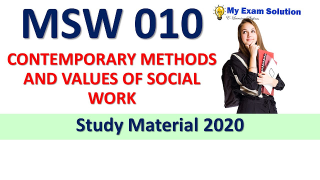 MSW 017 CONTEMPORARY METHODS AND VALUES OF SOCIAL WORK Study Material 2020