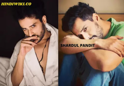 Shardul Pandit wiki, biography, affair, family, favourite things, fact and many more in hindi