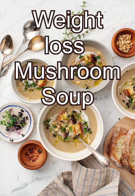 Musroom soup for weight loss