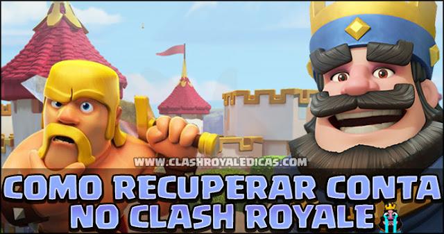 Recuperar conta Clash Royale