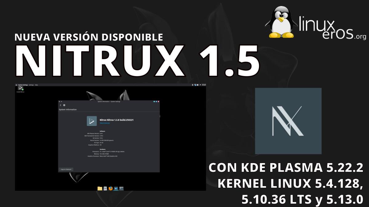 Nitrux 1.5, con kernel Linux 5.13, KDE Plasma 5.22 y más
